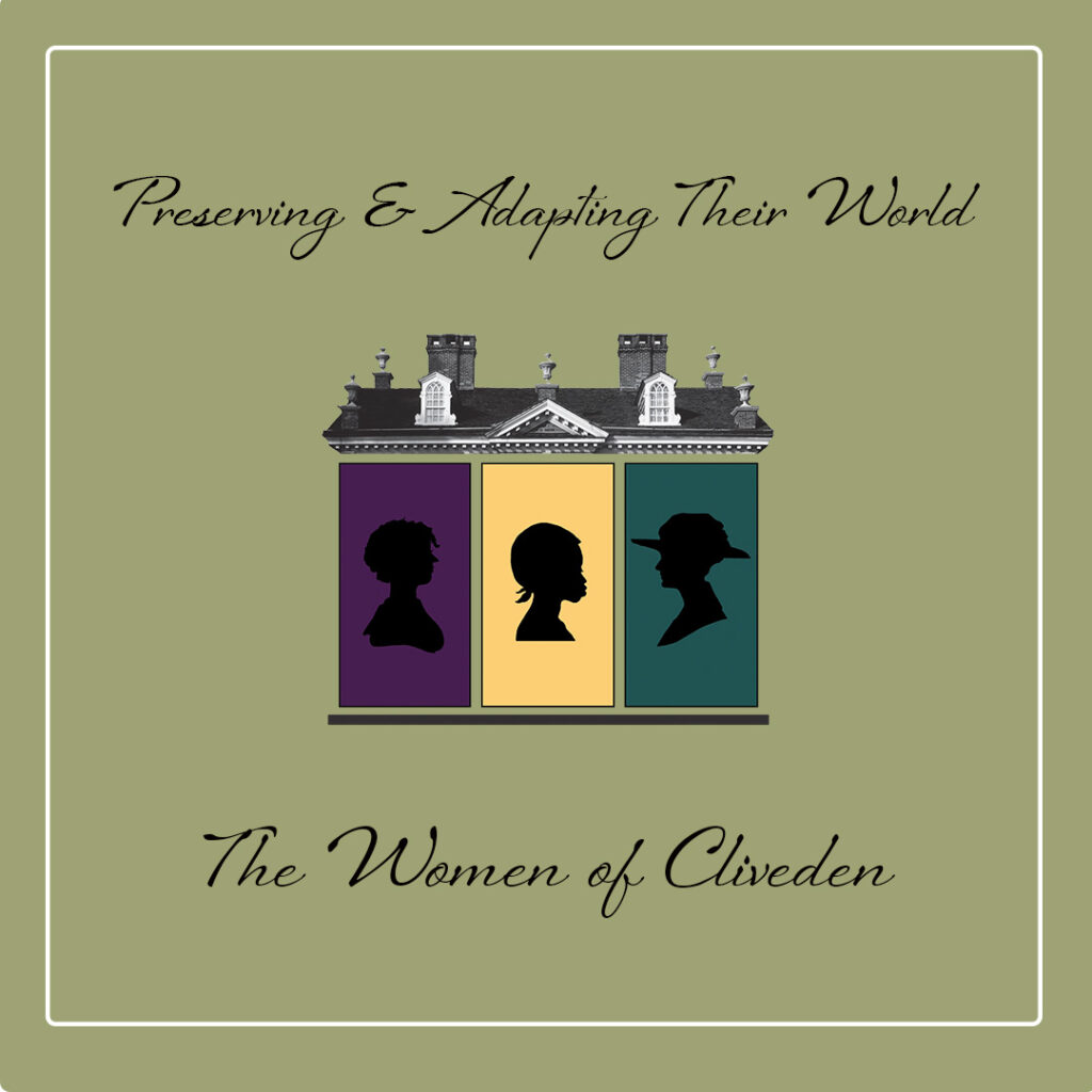 Preserving & Adapting Their World: The Women of Cliveden